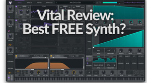 Vital Synth Review: The Best FREE Synth Plugin?