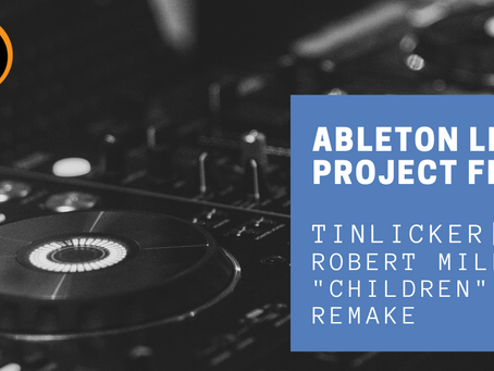 "Tinlicker Robert Miles ""Children"" Ableton Project File"