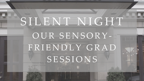 All about Silent Night, our sensory-friendly grad sessions