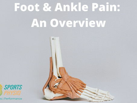 Foot and Ankle Pain: An Overview