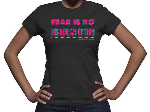 Fear Is No Longer An Option T-Shirt