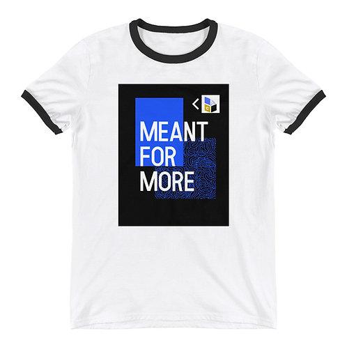 """""""Meant for More"""" Unisex Ringer T-Shirt"""