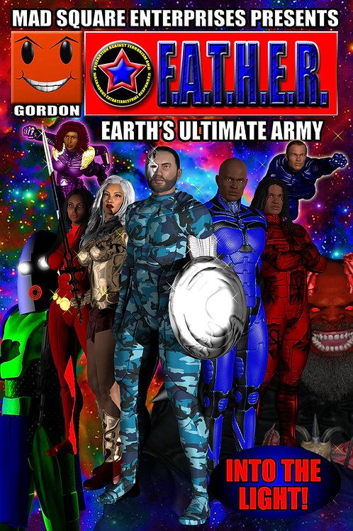 F.A.T.H.E.R. - EARTH'S ULTIMATE ARMY: VOLUME 3