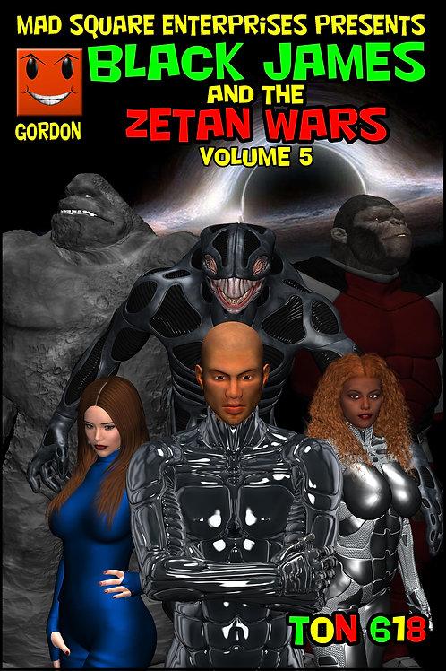 BLACK JAMES AND THE ZETAN WARS - VOLUME 5