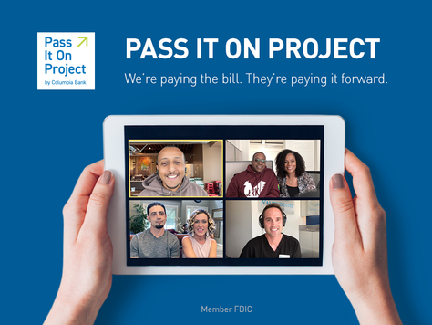 "Pass it On Project by BABC Member Columbia Bank: ""We're paying the bill. They're paying it forward"""