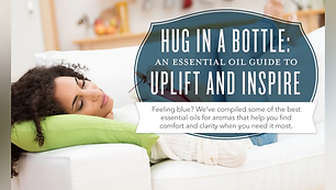 blog-Hug-in-a-bottle-An-essential-oil-guide-to-uplift-and-inspire-_Header_US.webp
