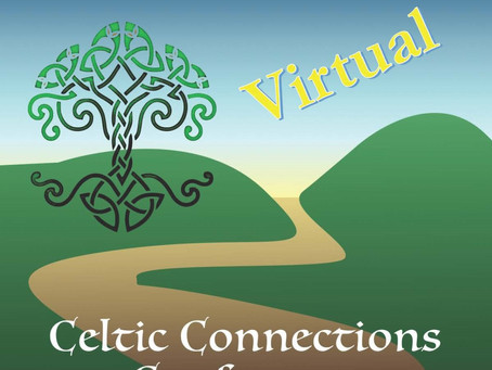 """The Celtic Connections Conference announces """"The Virtual Journey Home!"""""""