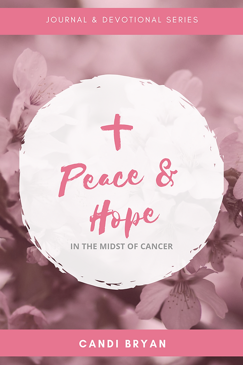Peace & Hope In The Midst of Cancer