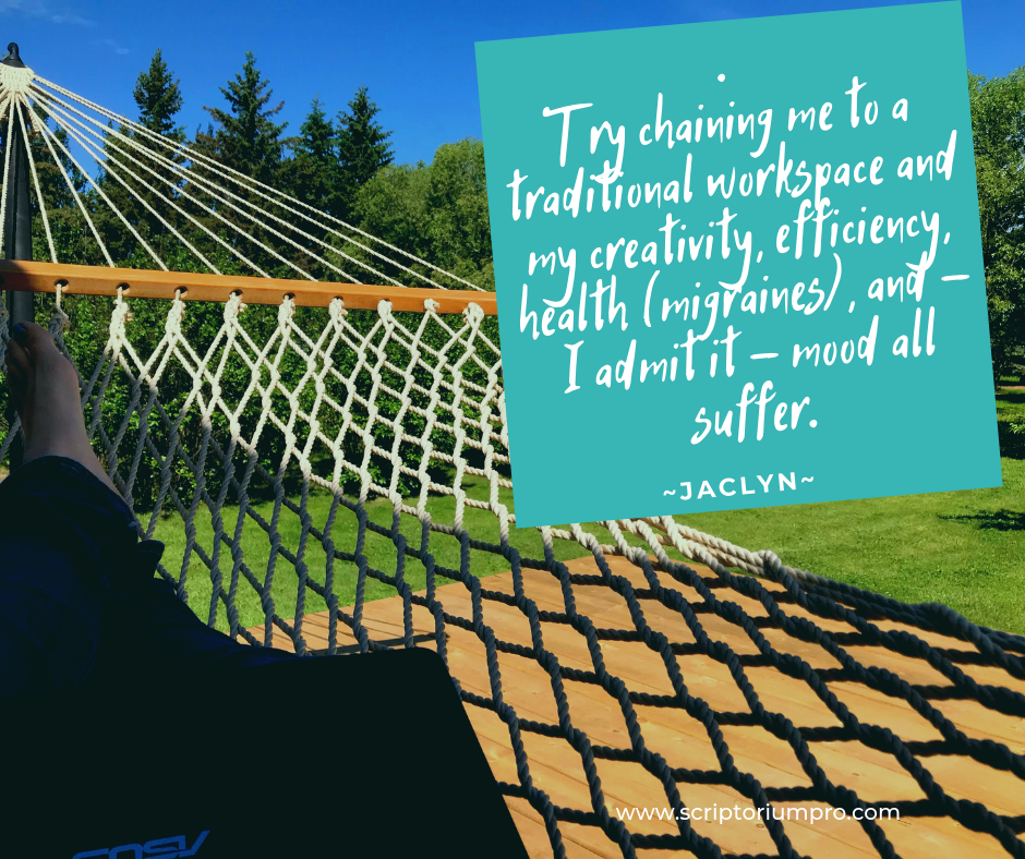 """Image of feet lounging in a hammock and the quote """"ry chaining me to a traditional workspace and my creativity, efficiency, health (migraines), and – I admit it – mood all suffer."""""""