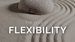 The Year of Flexibility