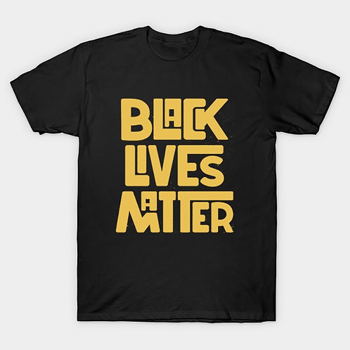 Black Lives Matter Slogan T Shirt