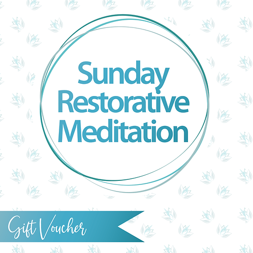 Sunday Restorative Meditation Gift Voucher