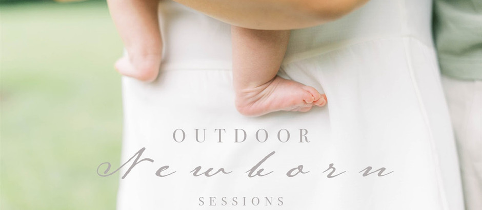 July 15, 2020 - Thinking Outside the Box - Taking Newborn Sessions Outdoors