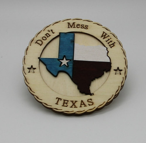 """DON'T MESS WITH TEXAS WOOD MAGNET/COSTER 3"""""""