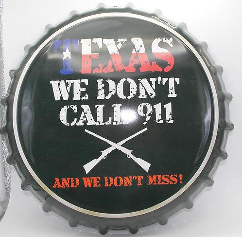 TEXAS WE DON'T CALL 911 BOTTLE CAP DECOR