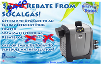 SoCal Gas Increases Pool Heater Rebate by 50%! Get $450-$1,125 Back!!!