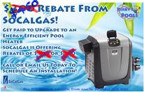SoCal Gas Increases Pool Heater Rebate by 50%! Get $450-$1,125 Back!!!
