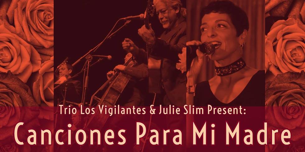 Trio Los Vigilantes & Julie Slim present: Canciones Para Mi Madre: