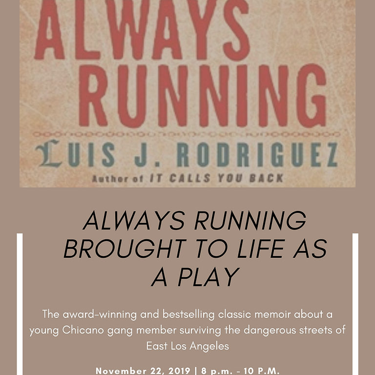 """""""Always Running"""" a play by Luis Rodriguez"""