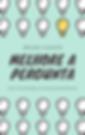 Ebook_MelhoreAPergunta_BrunoVicente_2020