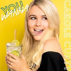 Cover_You Wanna_Carole Curty_3500x3500.j