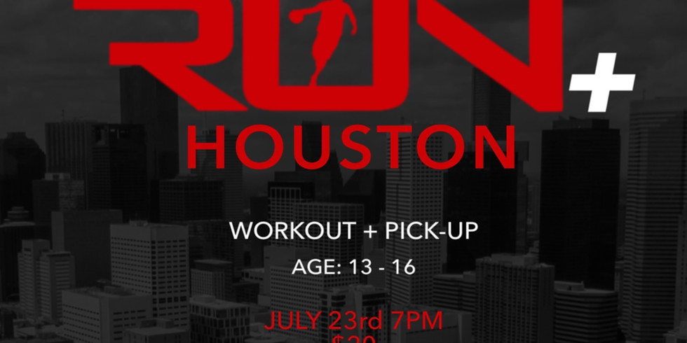 RUN+ HOUSTON (Workout & Pick-Up Session) AGES 13-16