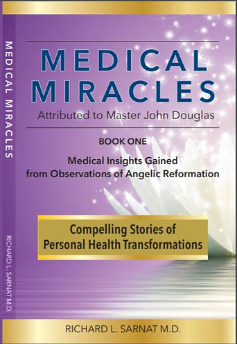 Medical Miracles by Richard Sarnat M.D..
