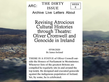 Revising Atrocious Cultural Histories through Theatre: Oliver Cromwell and Genocide in Ireland