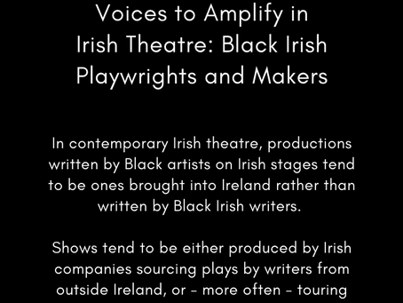 Voices to Amplify in Irish Theatre: Black Irish Playwrights and Makers