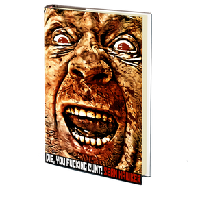 Die, You Fucking Cunt! by Sean Hawker - book review.