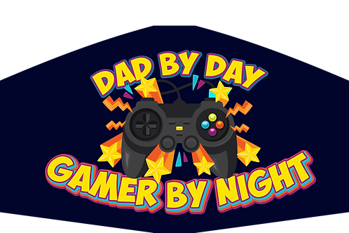 DAD BY DAY GAMER AT NIGHT