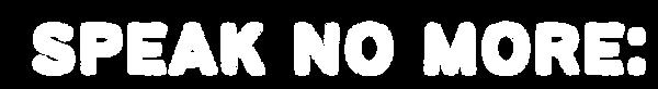 speak no more (1)_edited.png