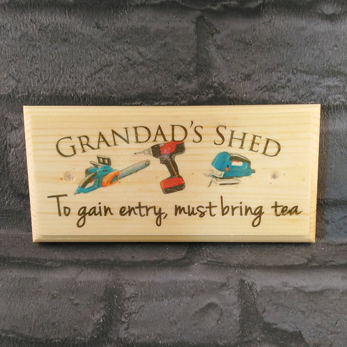 Grandad's Shed Sign - To Gain Entry Must Bring Tea