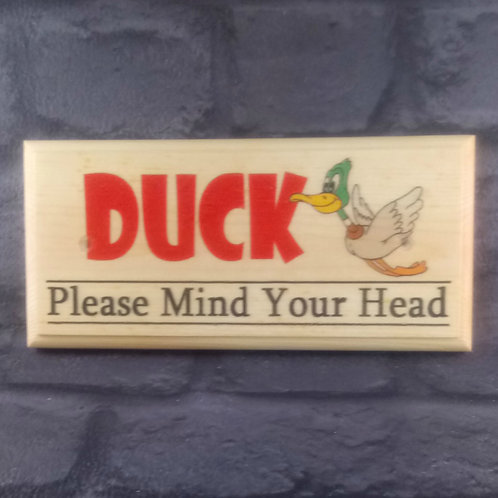 DUCK! Please Mind Your Head Sign
