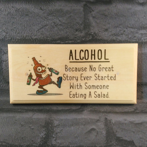 Alcohol Sign - Because No Great Story Ever Started With Someone Eating A Salad