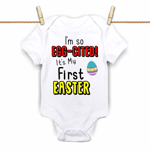 I'm So Egg-cited - First Easter Baby Vest