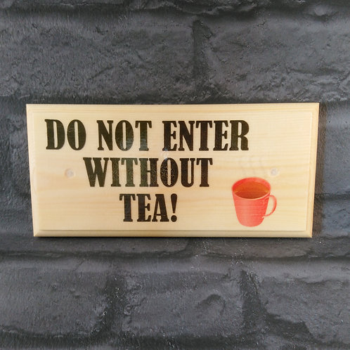 Do Not Enter Without Tea Sign - Tea Lover Shed Plaque
