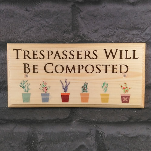 Trespassers Will Be Composted Sign