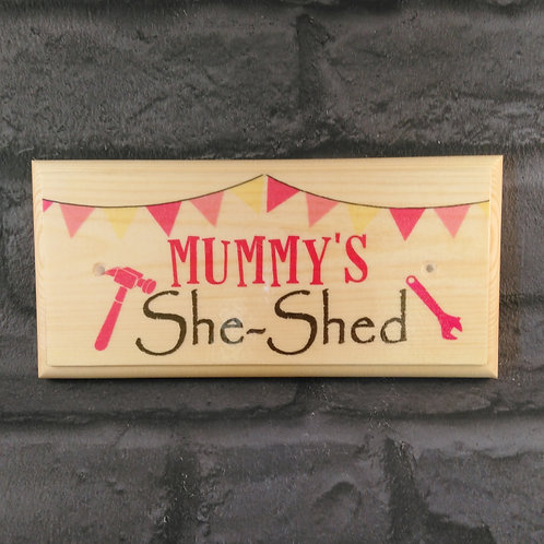 Mummy's She Shed Sign