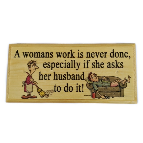 A Woman's Work Is Never Done Sign