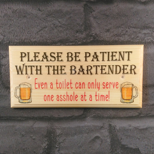Be Patient With The Bartender Sign