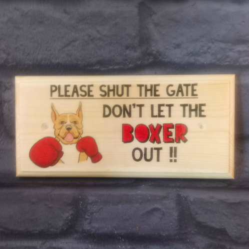 Please Shut The Gate Sign - Don't Let The Boxer Out Plaque