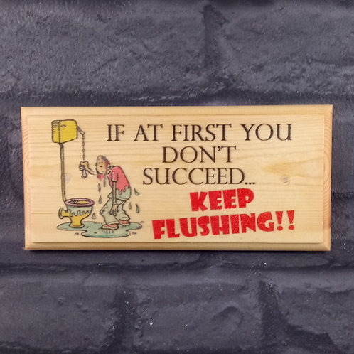Keep Flushing! Funny Toilet Sign
