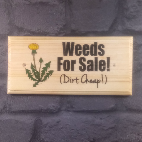 Weeds For Sale, Dirt Cheap! - Funny Garden Sign