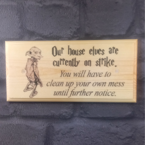 House Elves Are Currently On Strike Sign