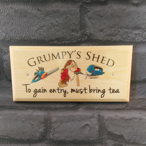 Grumpy's Shed Sign - To Gain Entry Must Bring Tea