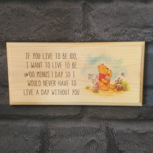 Live To Be 100 Winnie The Pooh Sign