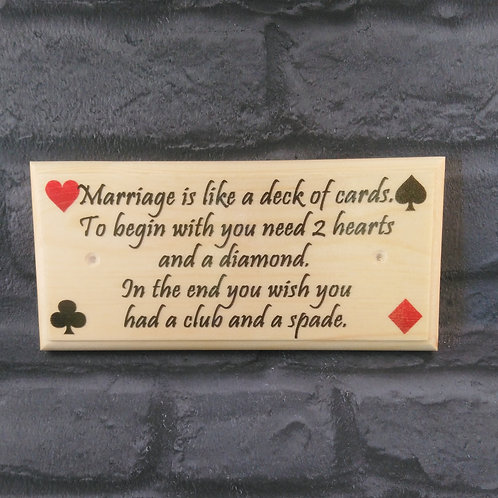 Marriage Is Like A Deck Of Cards Sign