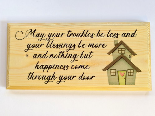 May Your Troubles Be Less - Irish Blessing House Warming Sign