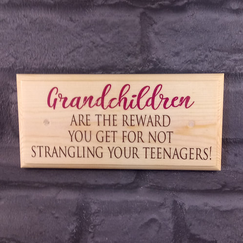 Grandchildren Are The Reward For Not Strangling Your Teenagers Sign
